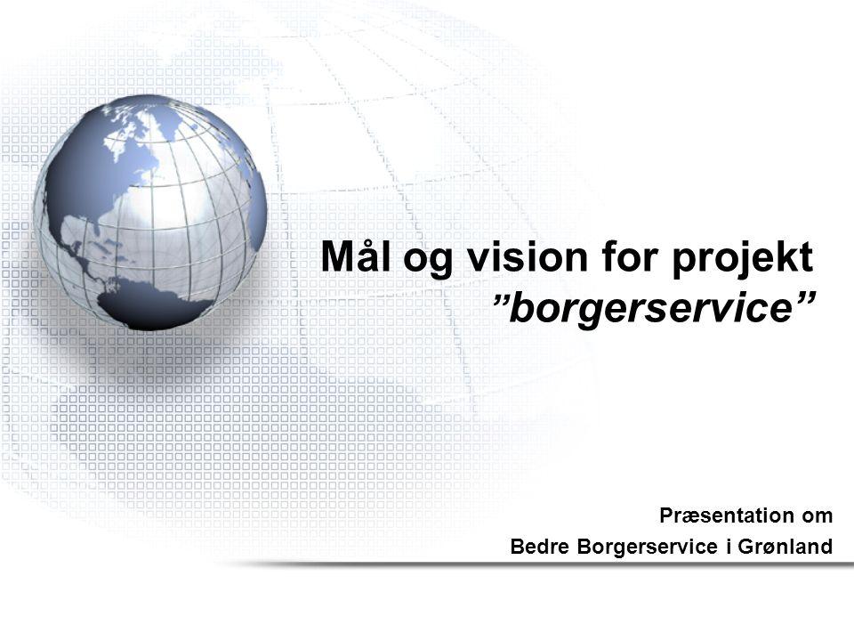 Mål og vision for projekt borgerservice