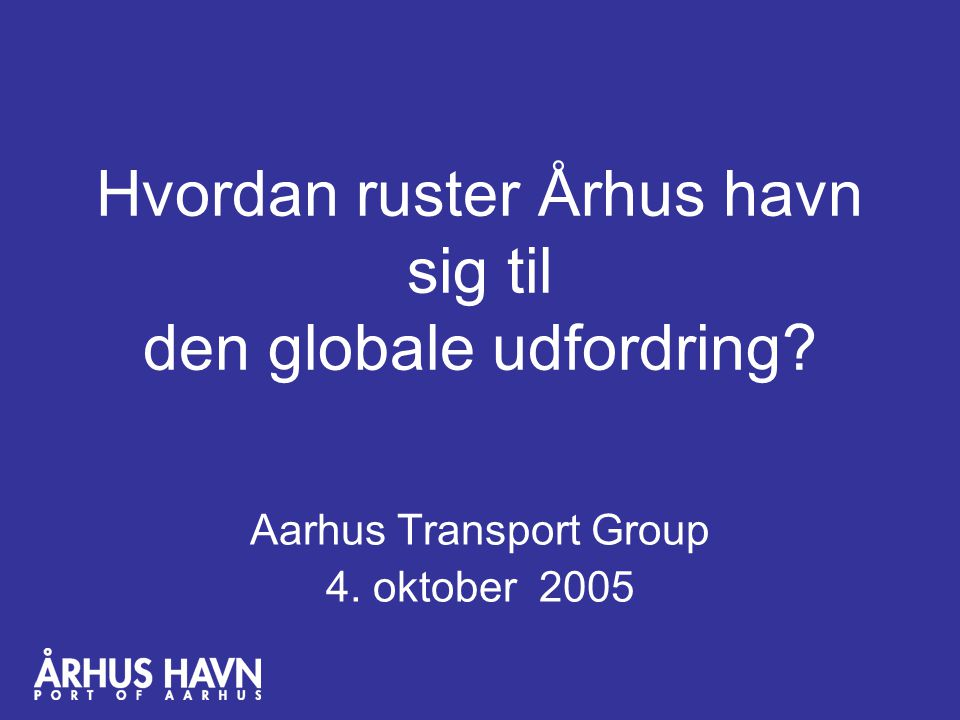 Hvordan ruster Århus havn sig til den globale udfordring