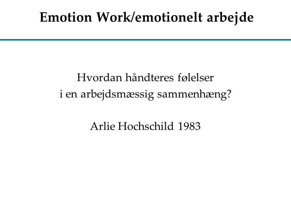 Emotion Work/emotionelt arbejde