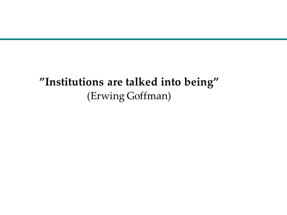 Institutions are talked into being