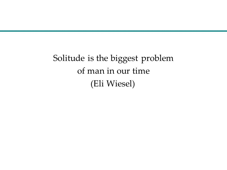 Solitude is the biggest problem