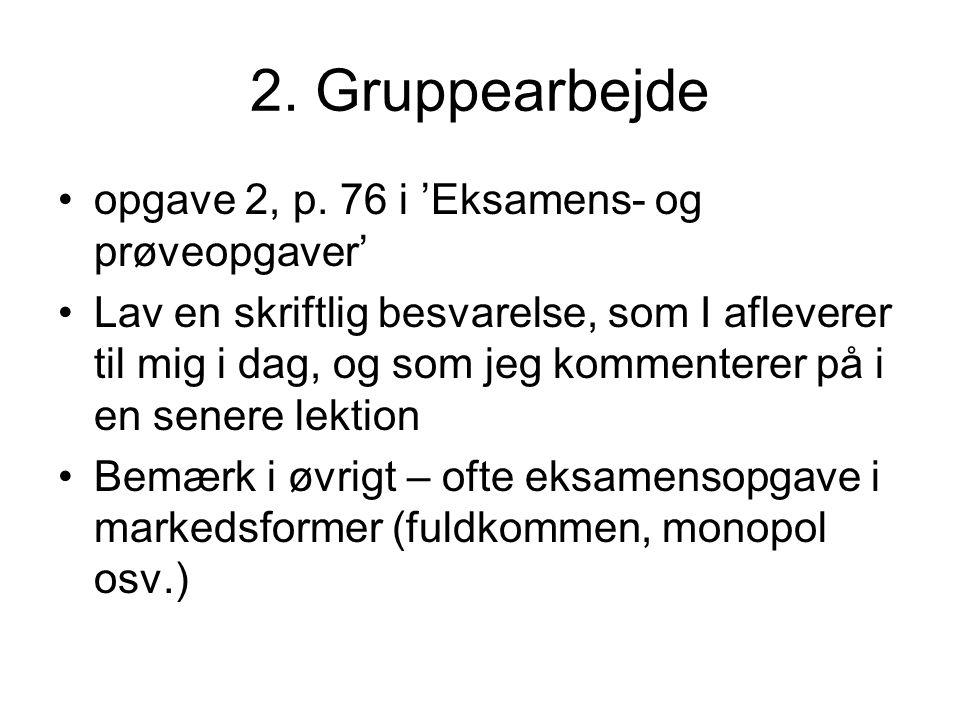 2. Gruppearbejde opgave 2, p. 76 i 'Eksamens- og prøveopgaver'