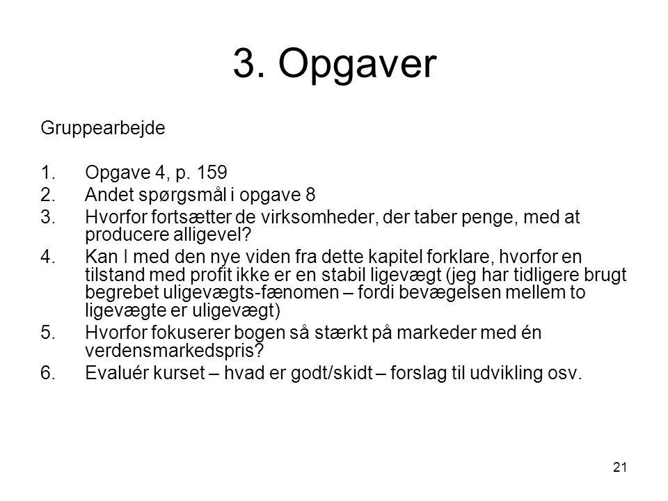3. Opgaver Gruppearbejde Opgave 4, p. 159 Andet spørgsmål i opgave 8