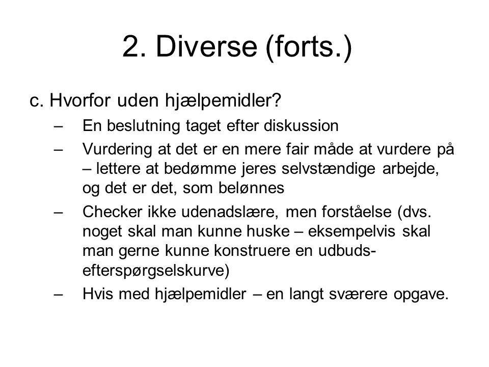 2. Diverse (forts.) c. Hvorfor uden hjælpemidler