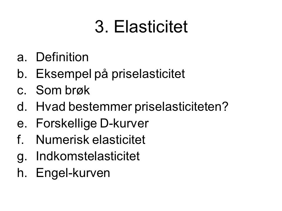 3. Elasticitet Definition Eksempel på priselasticitet Som brøk