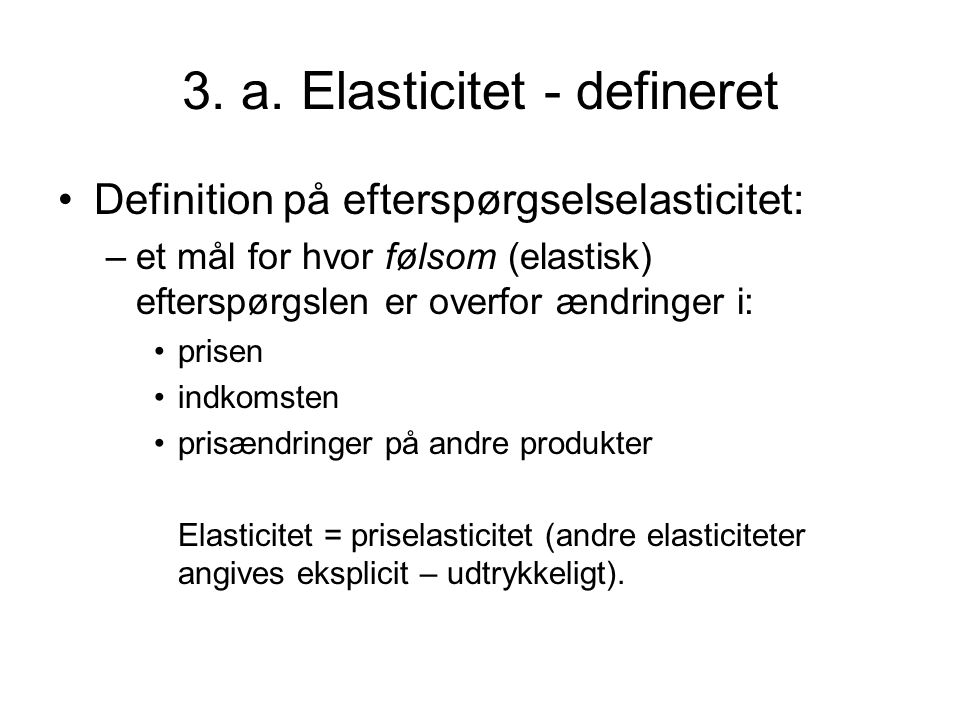 3. a. Elasticitet - defineret
