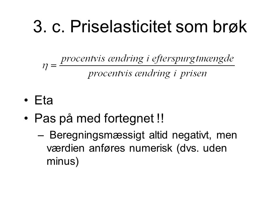 3. c. Priselasticitet som brøk