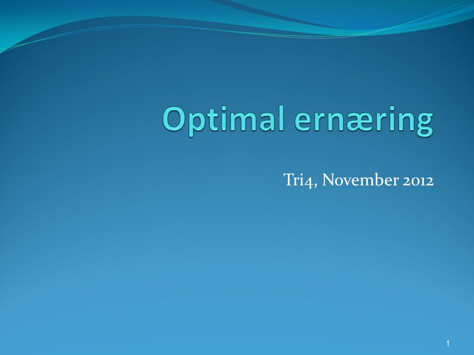 Optimal ernæring Tri4, November 2012