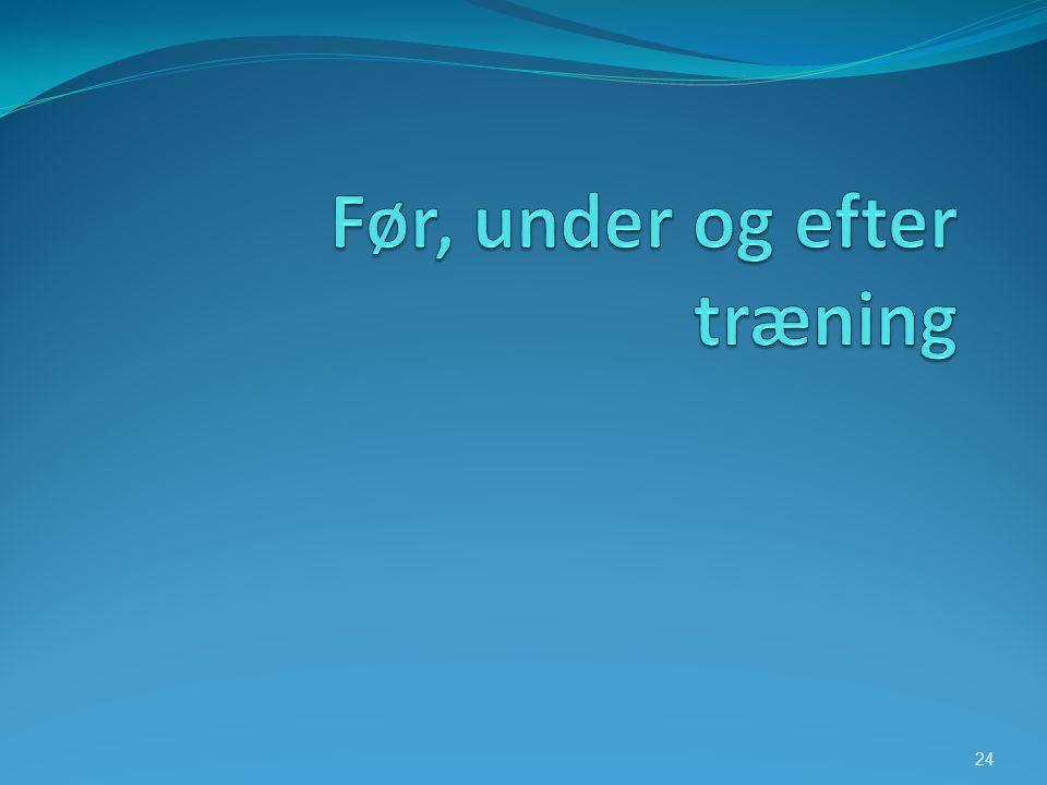 Før, under og efter træning