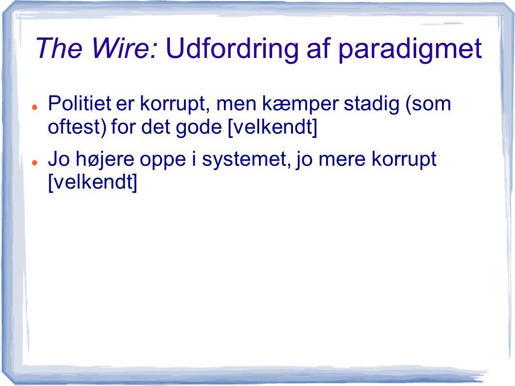 The Wire: Udfordring af paradigmet