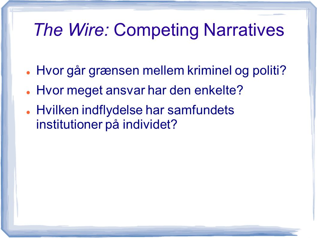The Wire: Competing Narratives