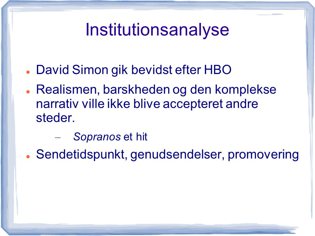 Institutionsanalyse David Simon gik bevidst efter HBO