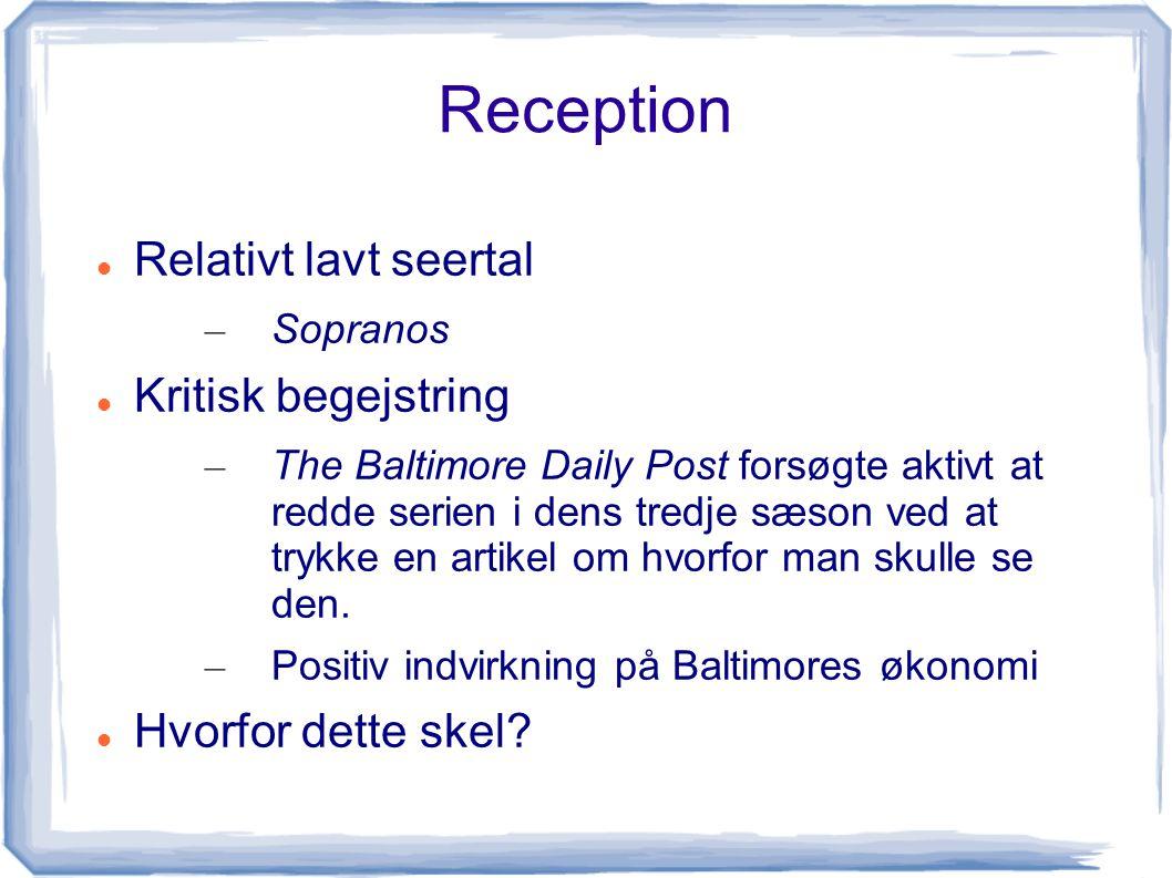 Reception Relativt lavt seertal Kritisk begejstring