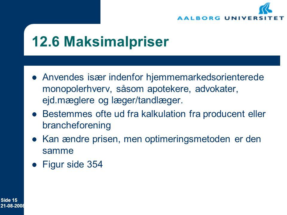 Erhvervsøkonomi 12-11-2006. 12.6 Maksimalpriser.