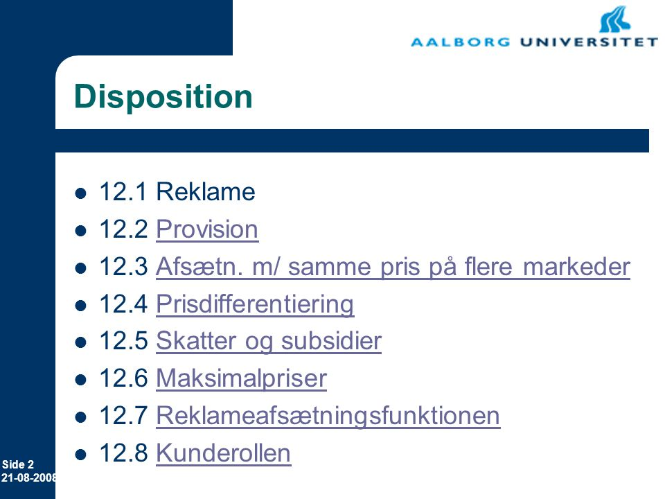 Disposition 12.1 Reklame 12.2 Provision