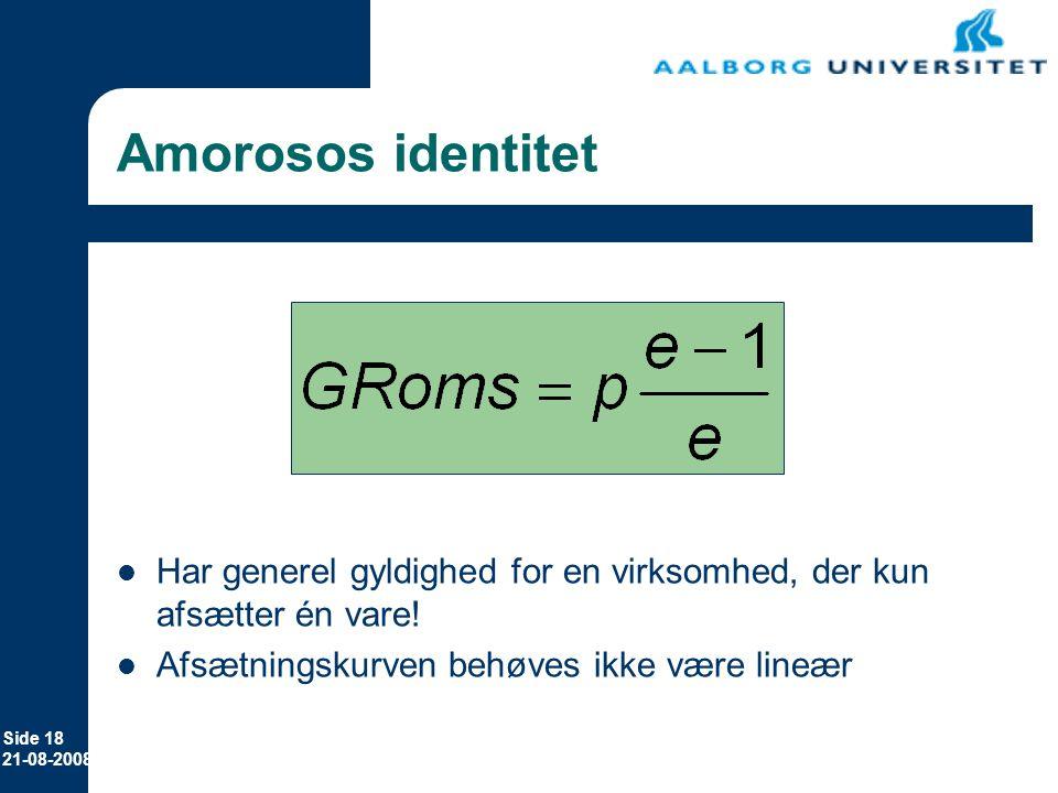 Erhvervsøkonomi 12-11-2006. Amorosos identitet. Eksempel med meget stor elasticitet, som ved fuldkommen konkurrence: GRoms=pris.