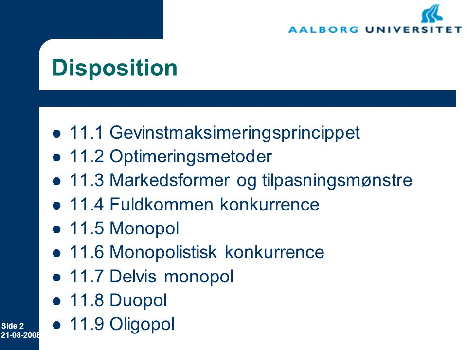 Disposition 11.1 Gevinstmaksimeringsprincippet 11.2 Optimeringsmetoder