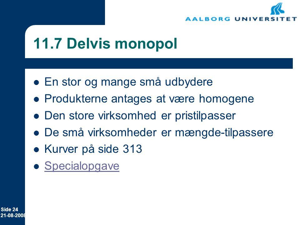 11.7 Delvis monopol En stor og mange små udbydere