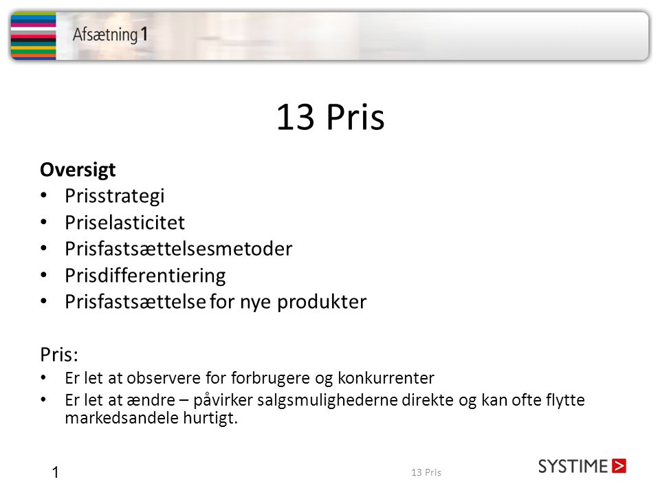 13 Pris Oversigt Prisstrategi Priselasticitet Prisfastsættelsesmetoder