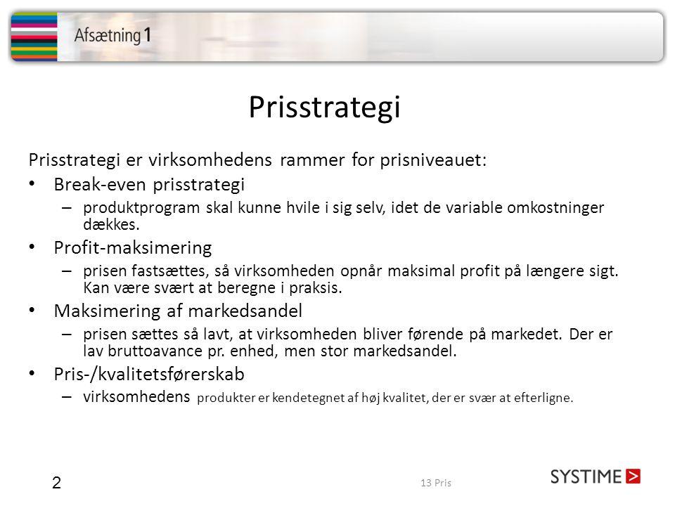 Prisstrategi Prisstrategi er virksomhedens rammer for prisniveauet: