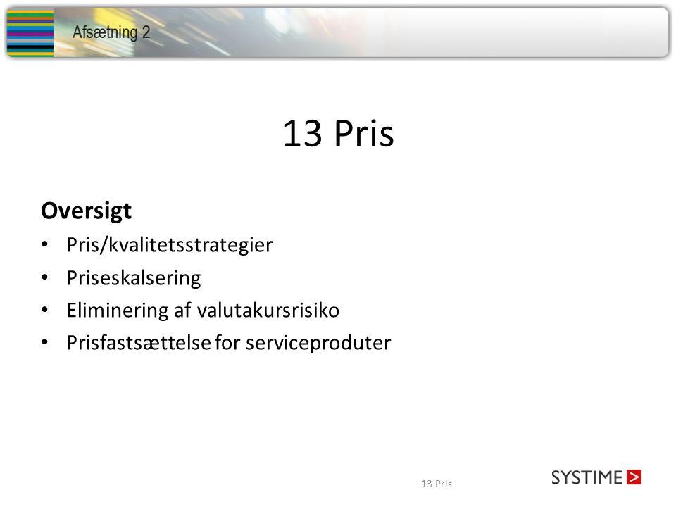 13 Pris Oversigt Pris/kvalitetsstrategier Priseskalsering