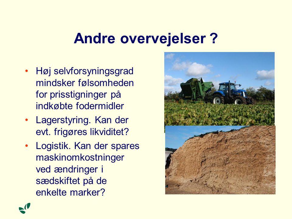 Andre overvejelser Høj selvforsyningsgrad mindsker følsomheden for prisstigninger på indkøbte fodermidler.