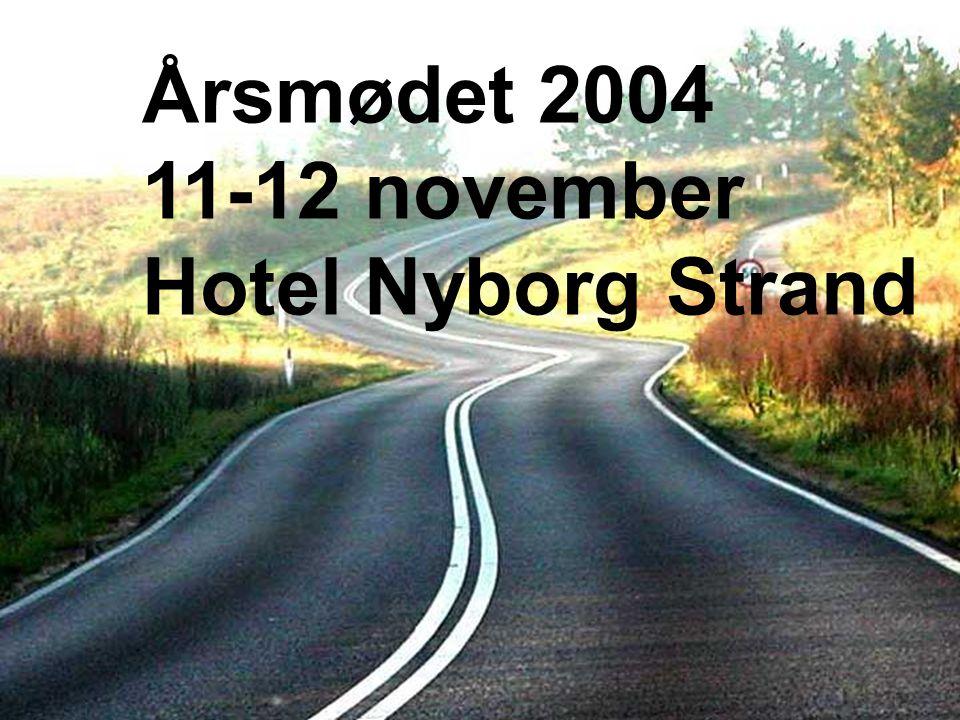 Årsmødet 2004 11-12 november Hotel Nyborg Strand