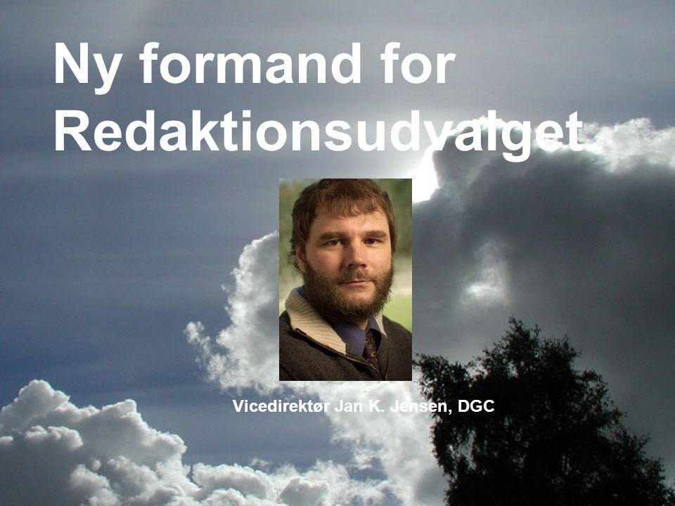 Ny formand for Redaktionsudvalget Vicedirektør Jan K. Jensen, DGC