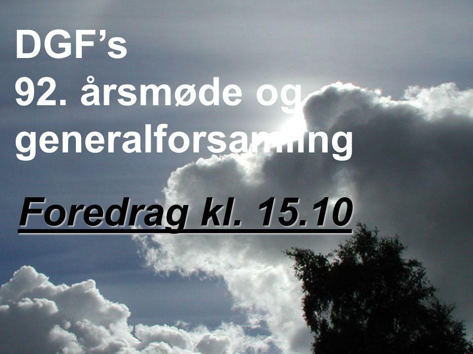 DGF's 92. årsmøde og generalforsamling Foredrag kl. 15.10