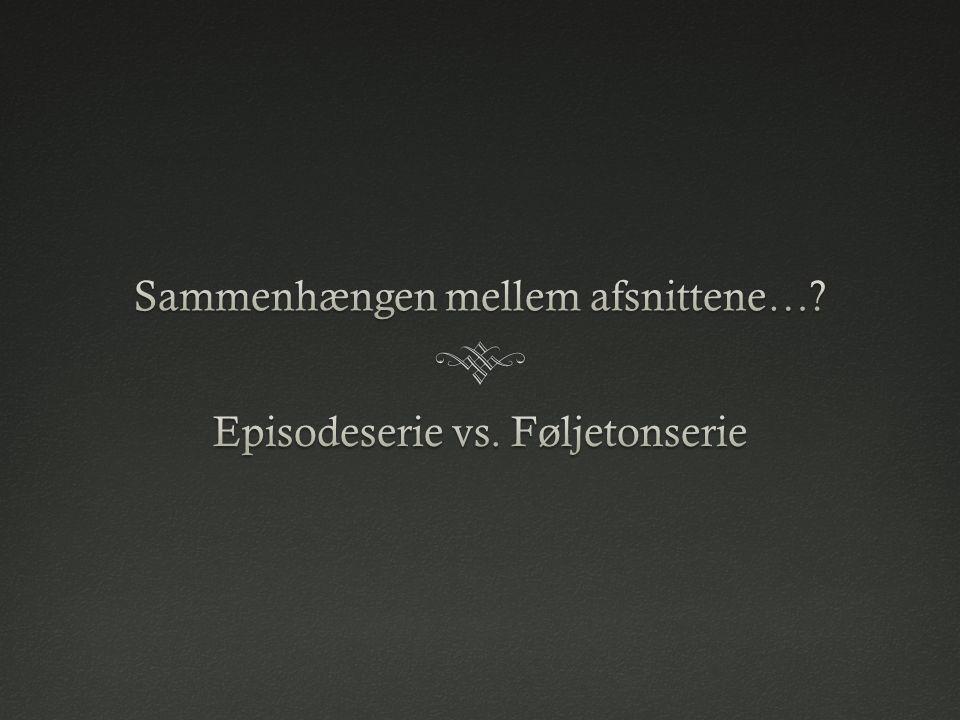 Sammenhængen mellem afsnittene…