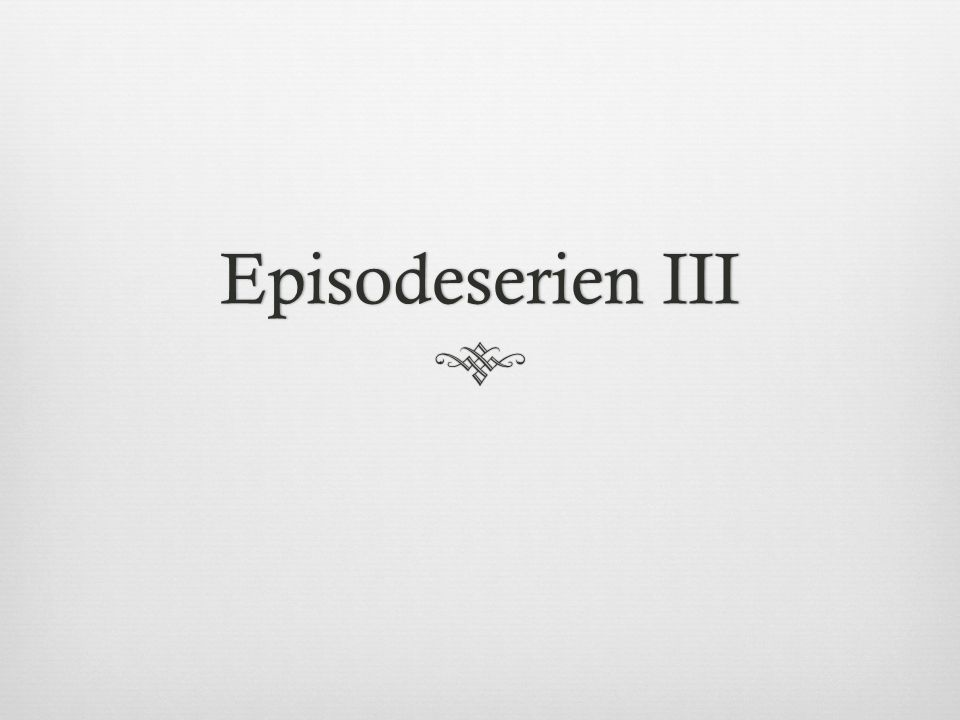 Episodeserien III