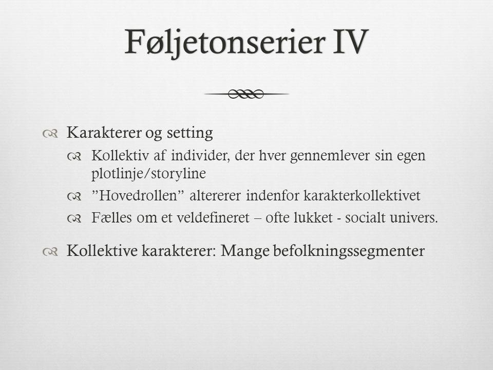 Føljetonserier IV Karakterer og setting