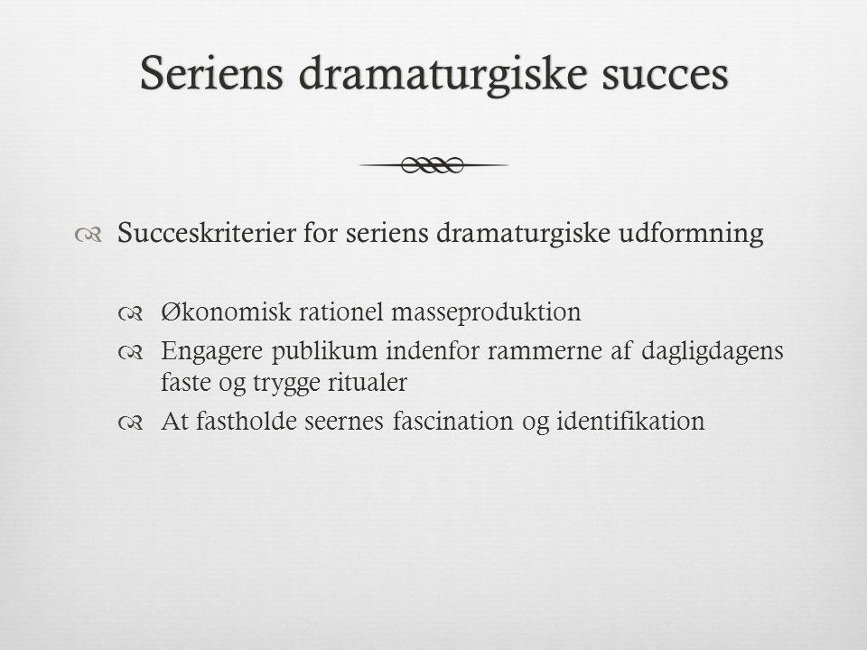 Seriens dramaturgiske succes