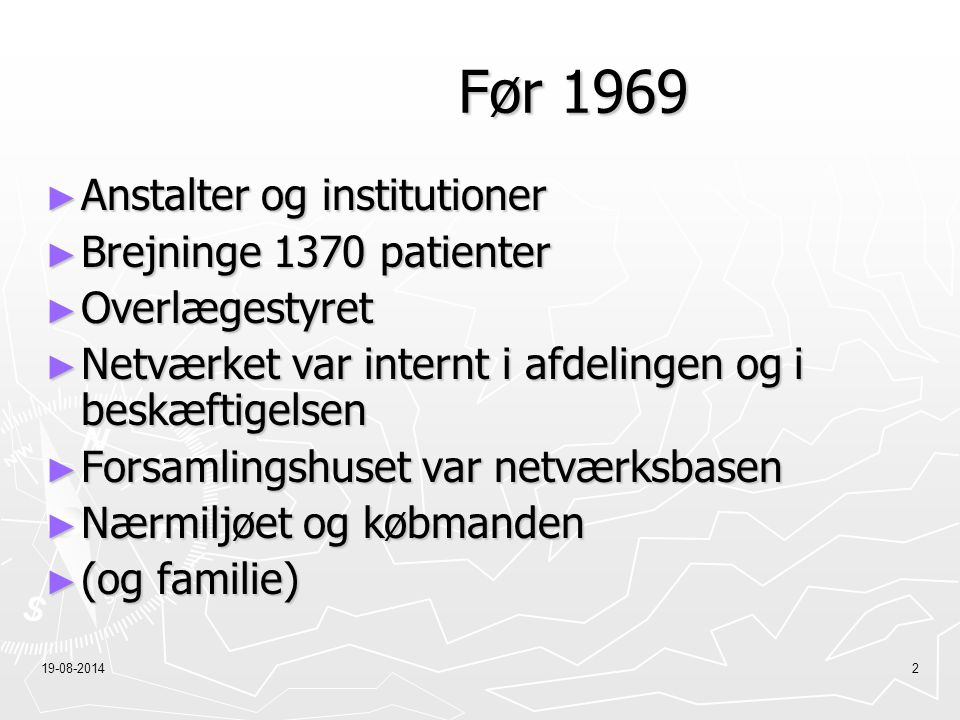 Før 1969 Anstalter og institutioner Brejninge 1370 patienter