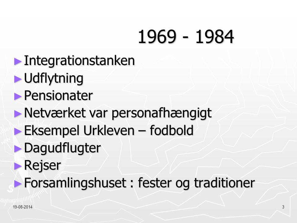 1969 - 1984 Integrationstanken Udflytning Pensionater