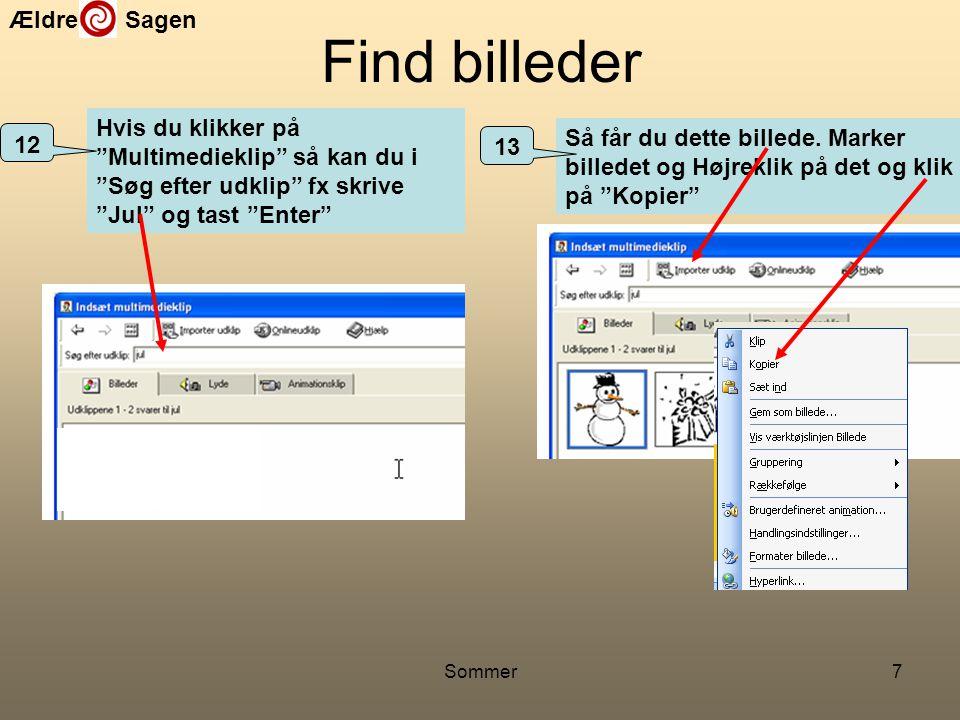 Find billeder Hvis du klikker på Multimedieklip så kan du i Søg efter udklip fx skrive Jul og tast Enter