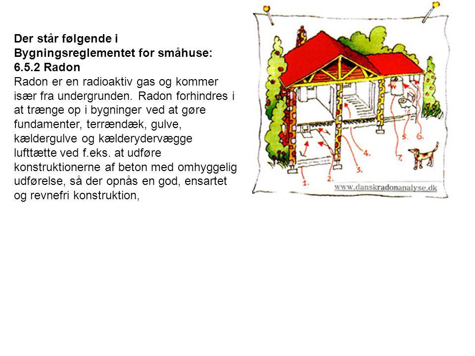 Der står følgende i Bygningsreglementet for småhuse: 6. 5