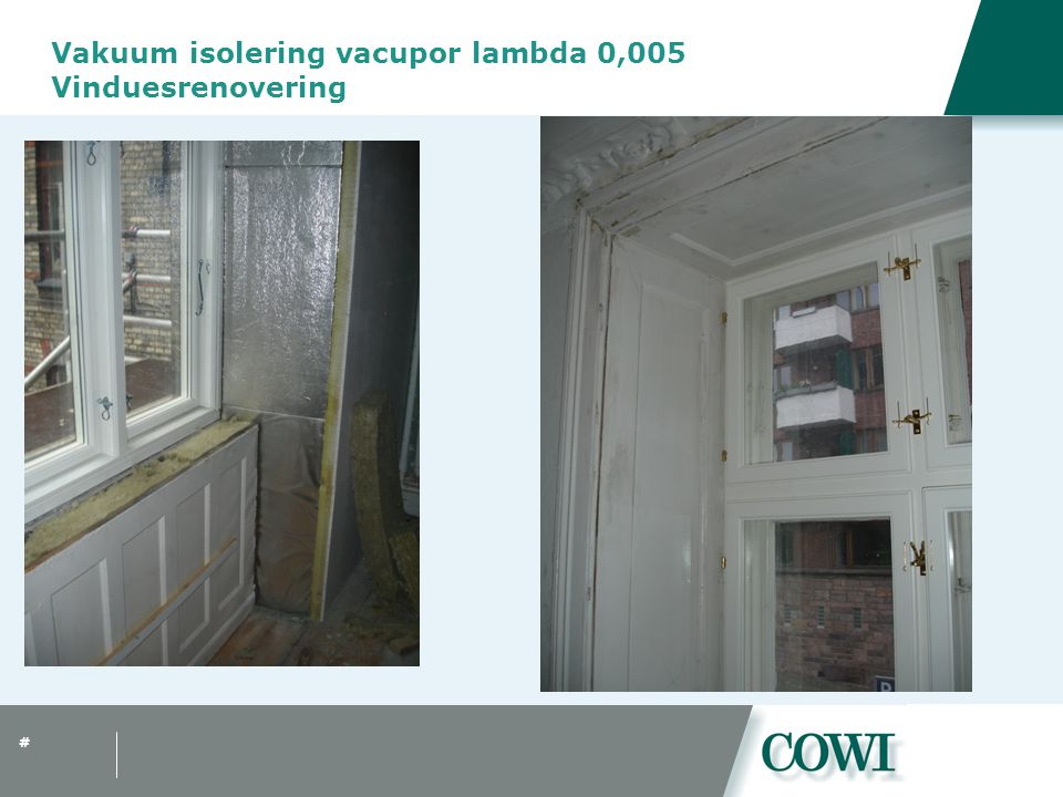 Vakuum isolering vacupor lambda 0,005 Vinduesrenovering