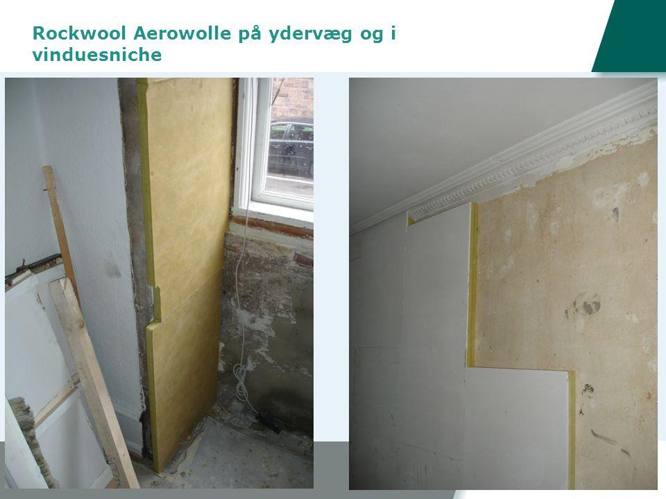 Rockwool Aerowolle på ydervæg og i vinduesniche