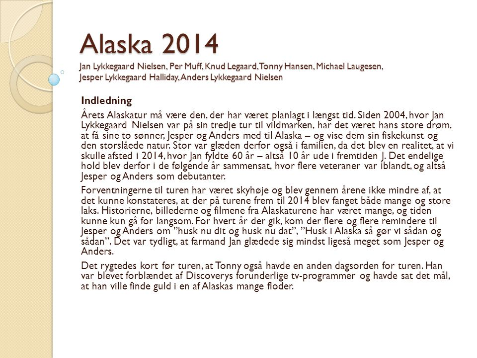 Alaska 2014 Jan Lykkegaard Nielsen, Per Muff, Knud Legaard, Tonny Hansen, Michael Laugesen, Jesper Lykkegaard Halliday, Anders Lykkegaard Nielsen