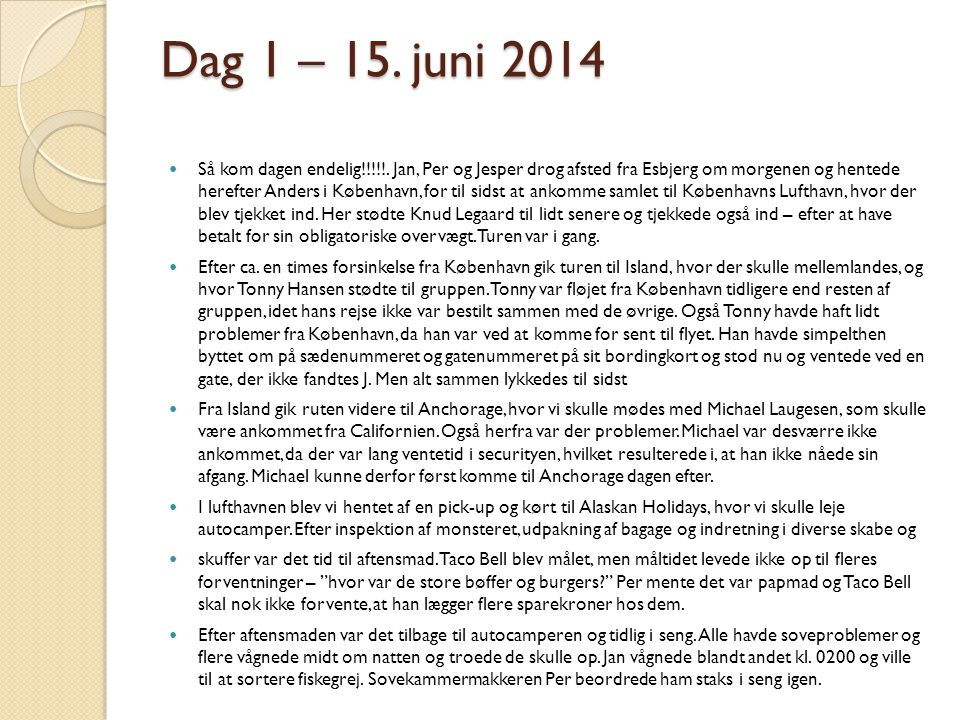 Dag 1 – 15. juni 2014