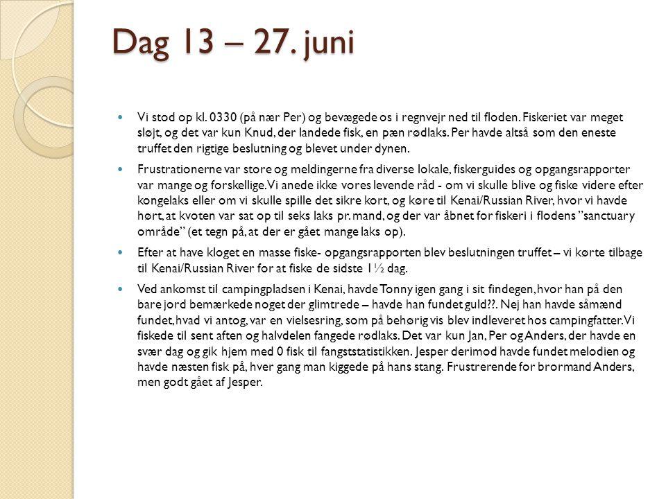 Dag 13 – 27. juni