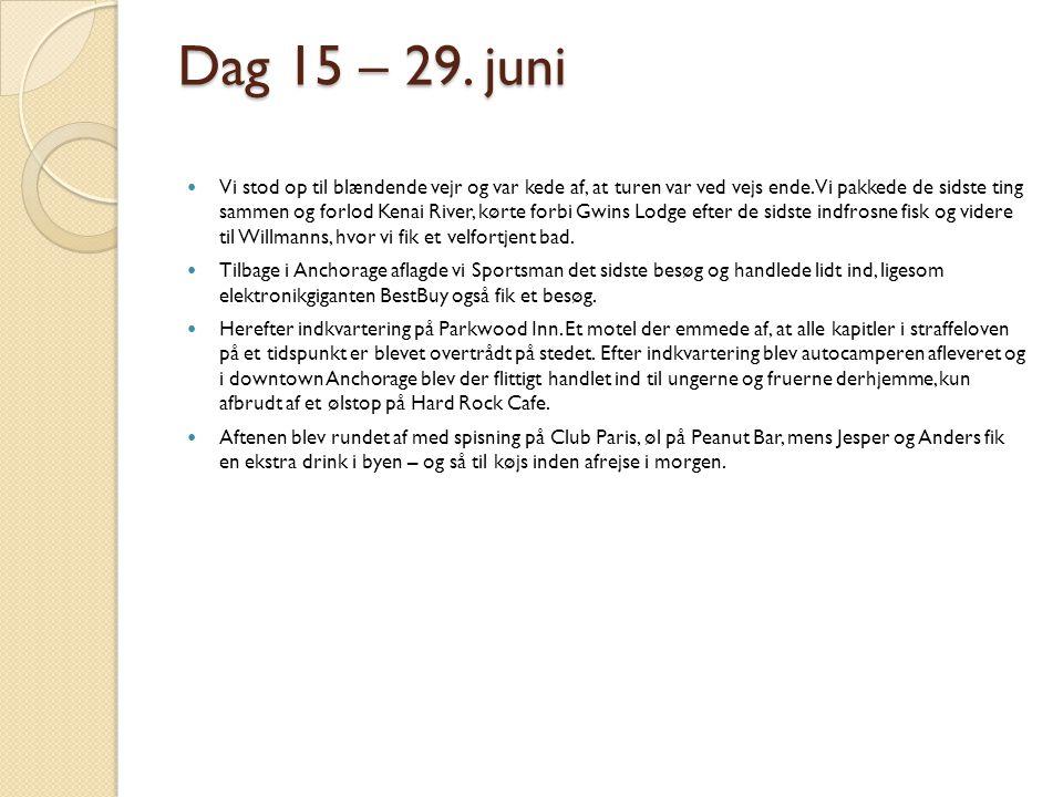 Dag 15 – 29. juni