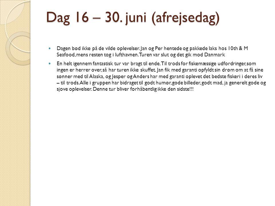 Dag 16 – 30. juni (afrejsedag)