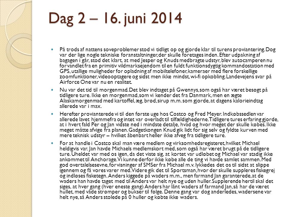Dag 2 – 16. juni 2014