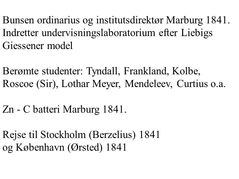 Bunsen ordinarius og institutsdirektør Marburg 1841.
