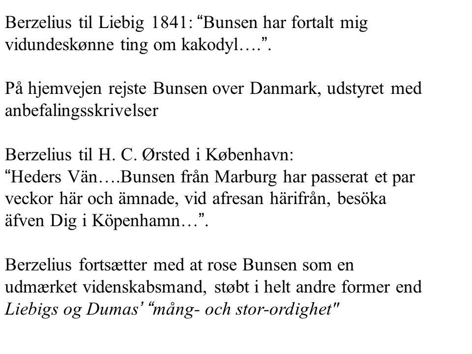 Berzelius til Liebig 1841: Bunsen har fortalt mig vidundeskønne ting om kakodyl…. .
