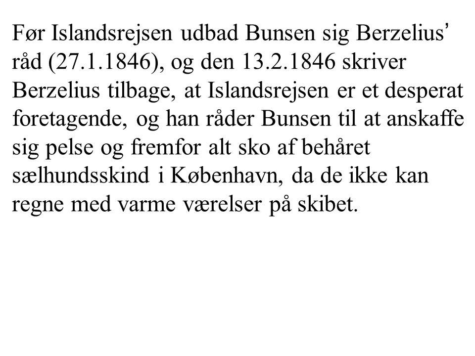 Før Islandsrejsen udbad Bunsen sig Berzelius' råd (27. 1
