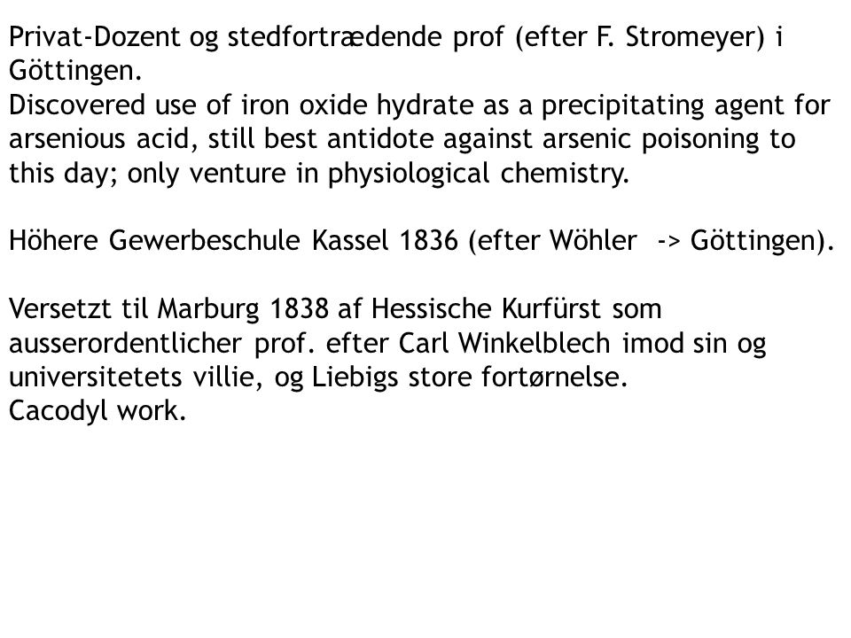 Privat-Dozent og stedfortrædende prof (efter F. Stromeyer) i Göttingen.