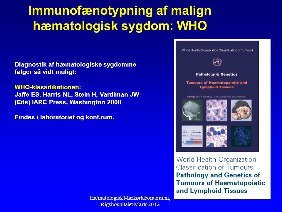 Immunofænotypning af malign hæmatologisk sygdom: WHO
